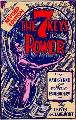 Seven Keys to Power: Lewis De Claremont