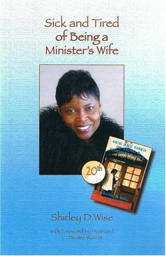 9780685225899: Sick & Tired of Being a Minister's Wife - Twenty Year Anniversary Edition