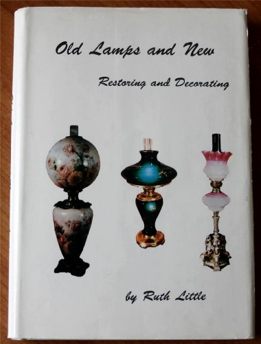 Old Lamps and New Restoring and Decorating