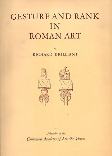 Gesture and Rank in Roman Art: The: Richard Brilliant