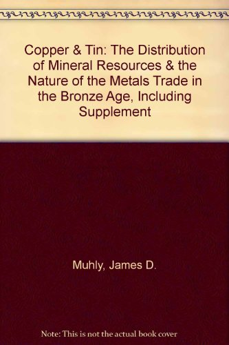 9780685228791: Copper & Tin: The Distribution of Mineral Resources & the Nature of the Metals Trade in the Bronze Age, Including Supplement