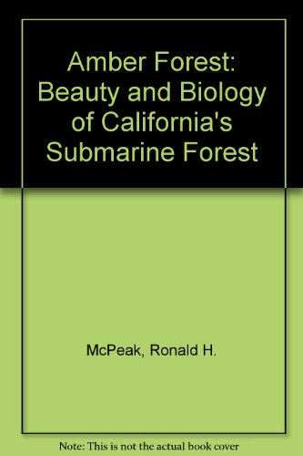 9780685230817: Amber Forest: Beauty and Biology of California's Submarine Forest