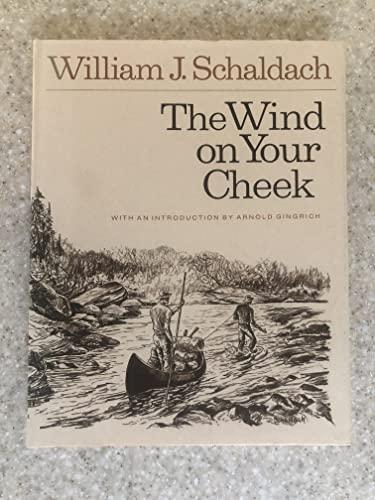 The Wind on Your Cheek: Schaldach, William J., Illustrated by William J. Schaldach