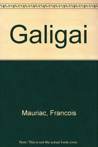Galigai: Mauriac, Francois