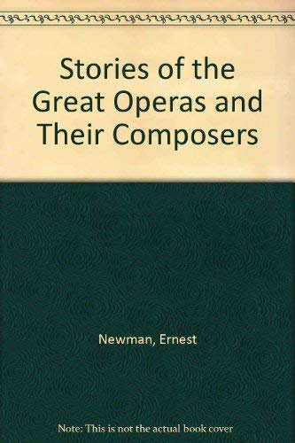 9780685353066: Stories of the Great Operas and Their Composers