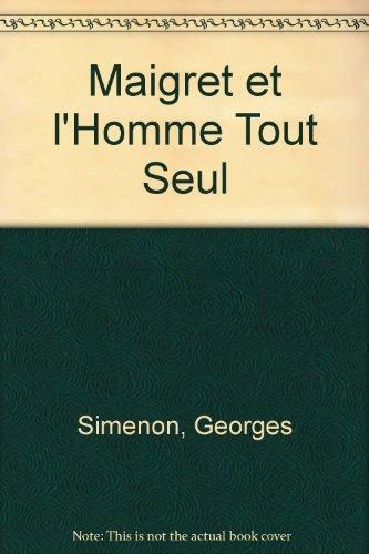 9780685365786: Maigret et l'Homme Tout Seul