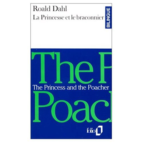 9780685366295: The Princess and the Poacher : La Princesse et le Braconnier (Bilingual French and English edition)