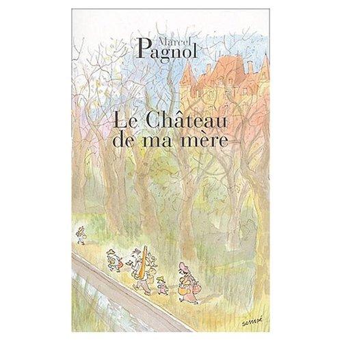 9780685370117: Le Chateau De Ma Mere