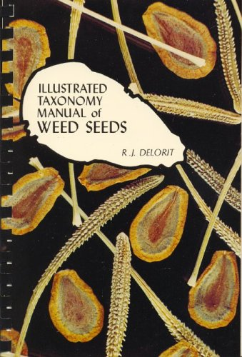 Illustrated Taxonomy Manual of Weed Seeds: Richard J. Delorit