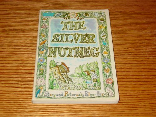 The Silver Nutmeg: The Story of Anna Lavinia and Toby: Palmer Brown