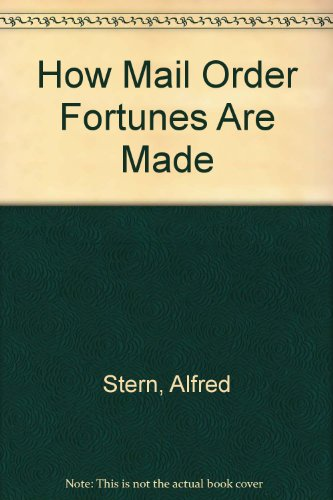 9780685418383: How Mail Order Fortunes Are Made