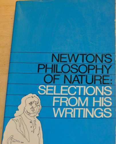 9780685430293: Newton's Philosophy of Nature: Selections from his Writings. Edited and arranged with Notes by H.S. Thayer. Intoduction by J.H. Randall. Hafner Press. 1974.