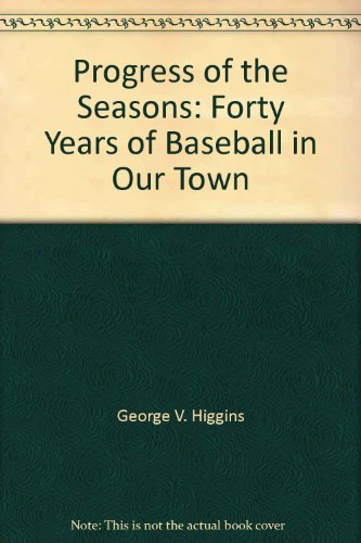 9780685461785: Progress of the Seasons: Forty Years of Baseball in Our Town