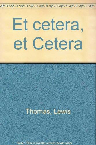 Et Cetera, Et Cetera. Notes of a Word Watcher: Thomas, Lewis
