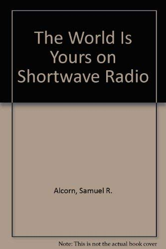 9780685498262: The World Is Yours on Shortwave Radio