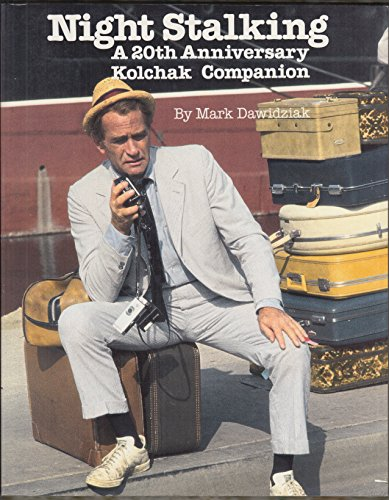 Night Stalking: A Twentieth Century Anniversary Kolchak Companion (0685503399) by Mark Dawidziak