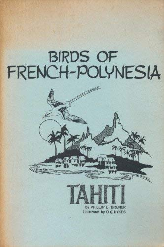 Field Guide to the Birds of French Polynesia: Bruner, Phillip L.