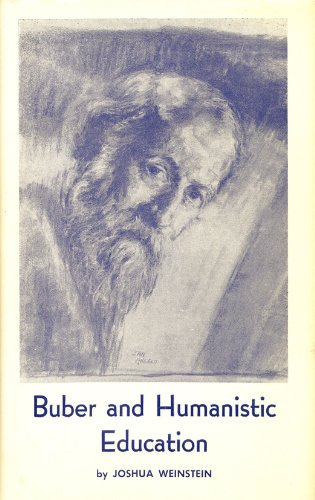Buber and Humanistic Education: Weinstein, Joshua