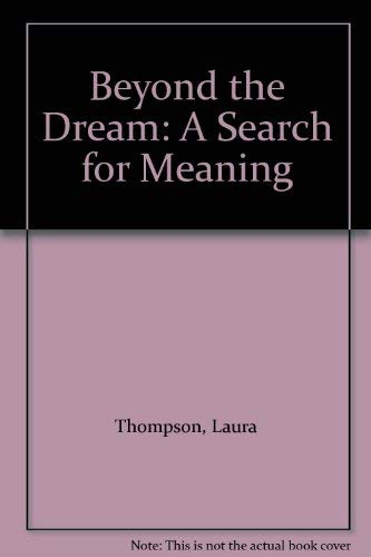 9780685525647: Beyond the Dream: A Search for Meaning