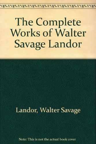 9780685561065: The Complete Works of Walter Savage Landor