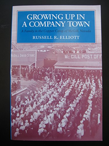 9780685635148: Growing Up in a Company Town: A Family in the Copper Camp of McGill, Nevada