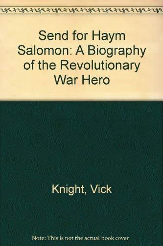 9780685645444: Send for Haym Salomon: A Biography of the Revolutionary War Hero