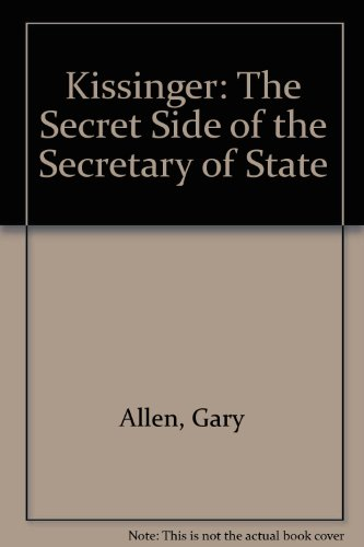 9780685655085: Kissinger: The Secret Side of the Secretary of State