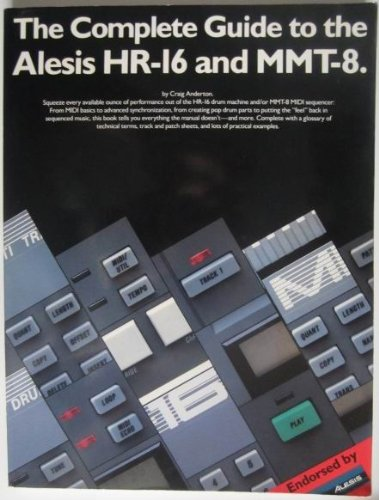 9780685658284: The Complete Guide to the Alesis Hr-16 and Mmt-8