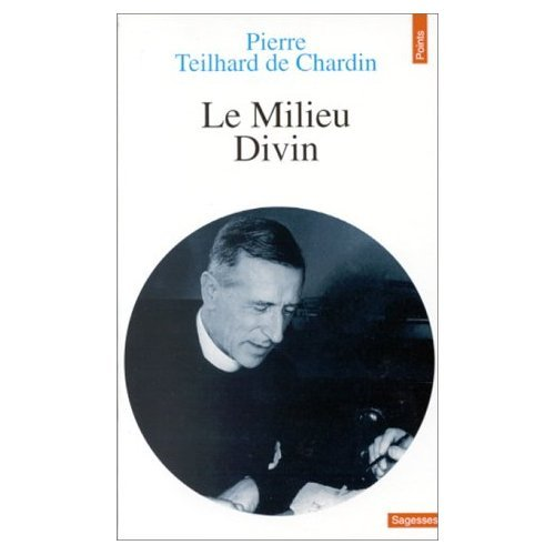 Le Milieu Divin: an Essay on the Interior Life: Chardin, Pierre Teilhard De (Y0242)