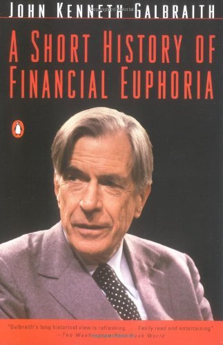 9780685707944: [(A Short History of Financial Euphoria)] [by: John Kenneth Galbraith]