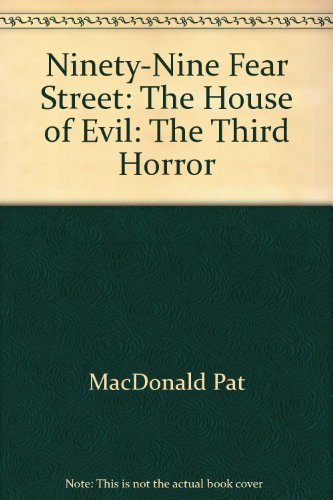 9780685714300: Ninety-Nine Fear Street: The House of Evil: The Third Horror