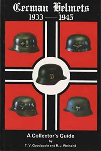 9780685723371: German Helmets 1933-1945: A Collector's Guide
