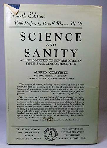 9780685723647: Science and Sanity: An Introduction to Non-Aristotelian Systems and General Semantics, Fourth Edition