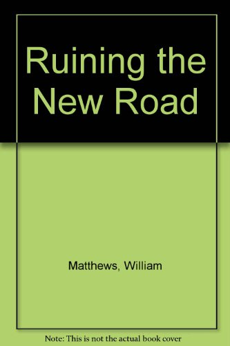 Ruining the New Road (0685790517) by William Matthews