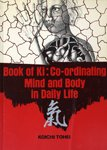 9780685835173: Book of Ki: Co-Ordinating Mind and Body in Daily Life