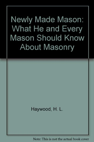 9780685888018: Newly Made Mason: What He and Every Mason Should Know About Masonry