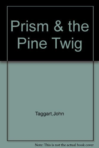 PRISM AND THE PINE TWIG :An Interlude