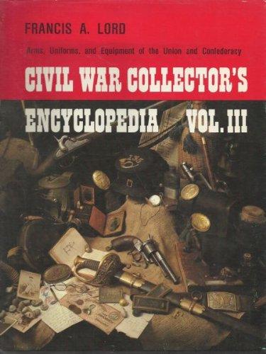 9780685906255: Civil War Collectors Encyclopedia
