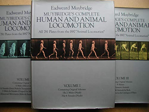 Muybridge's Complete Human and Animal Locomotion: All 781 Plates from the 1887 Animal ...