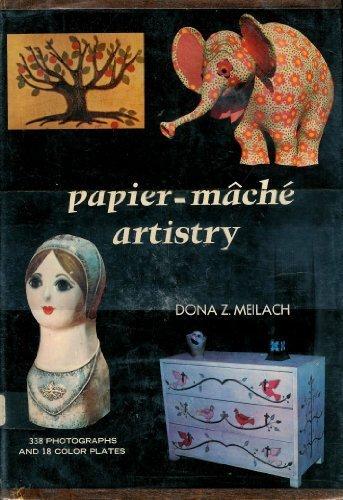 Papier-Mache Artistry (0685927040) by Dona Z. Meilach