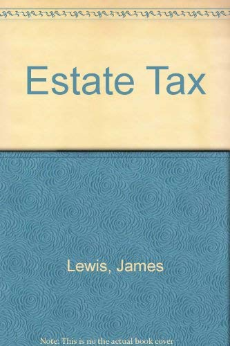 Estate Tax (9780685943076) by James Lewis