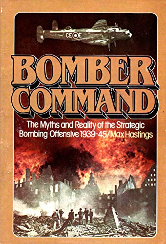 9780685958926: Bombers Command: The Myths and Reality of the Strategy Bomberg Offensive 1939-45