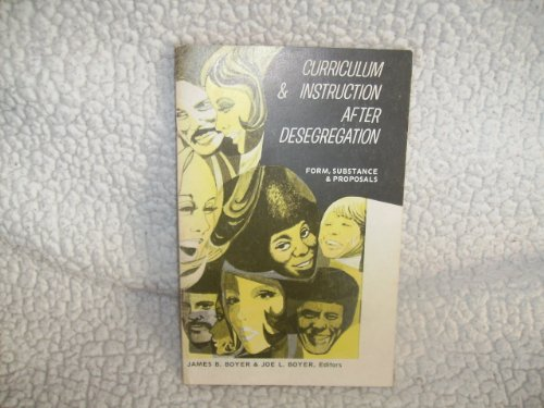 Curriculum and Instruction After Desegregation: James B. Boyer