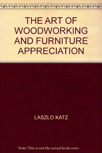 Art of Woodworking and Furniture Appreciation: Katz, Laszlo