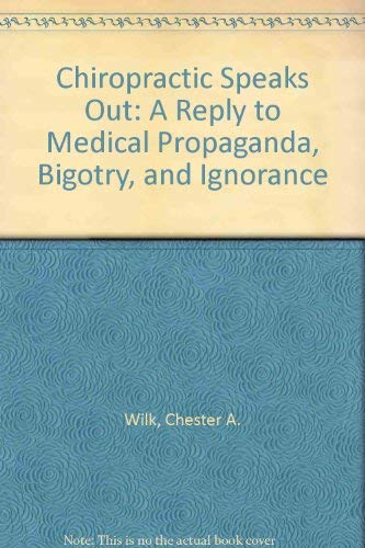 9780686050308: Chiropractic Speaks Out: A Reply to Medical Propaganda, Bigotry, and Ignorance