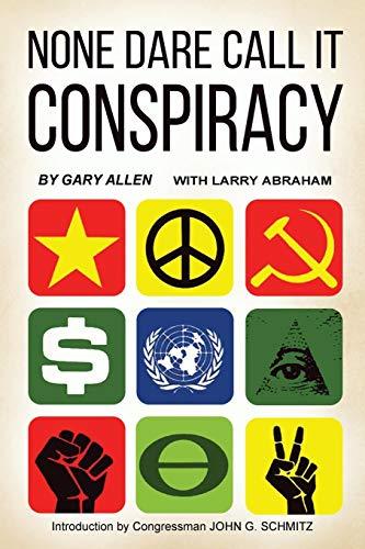 9780686057376: None Dare Call It Conspiracy