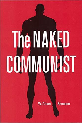 Naked Communist: Skousen, W. Cleon
