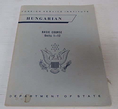 Fsi Hungarian Basic Course Units 1-12: Augustus A. Koski