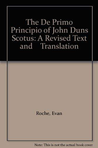 9780686115359: The De Primo Principio of John Duns Scotus: A Revised Text and Translation
