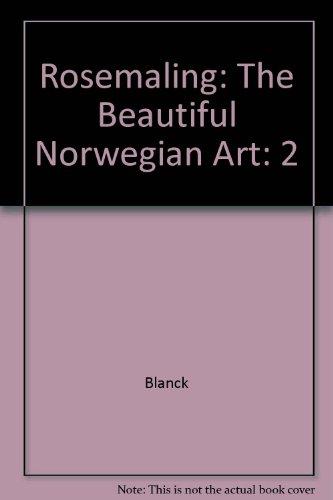 9780686149651: Rosemaling: The Beautiful Norwegian Art